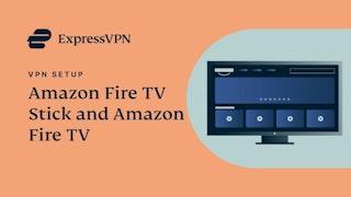 Amazon Fire TV Stick and Amazon Fire TV ExpressVPN app setup tutorial