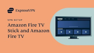 Tutorial de configuración de la app de ExpressVPN para Amazon Fire TV Stick y Amazon Fire TV