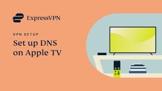 Apple TV ExpressVPN DNS instellingshandleiding