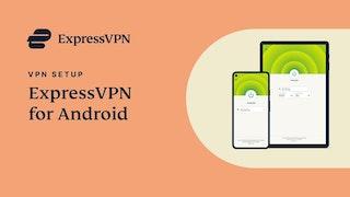 Android対応ExpressVPN - アプリ設定チュートリアル