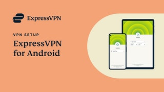 ExpressVPN for Android - App setup tutorial