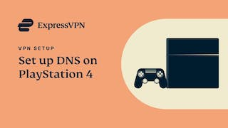 PlayStation4 ExpressVPN DNS setup tutorial
