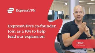 Join ExpressVPN as a Product Manager to help lead our expansion